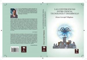 ALVARO CARVAJAL V -Las convergencias entre ciencia,  tecnologu00EDa y desarrollo