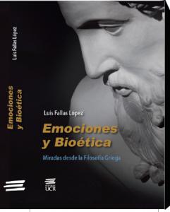 LUIS FALLAS L - Emociones y biou00E9tica. Miradas desde la  filosofu00EDa griega.